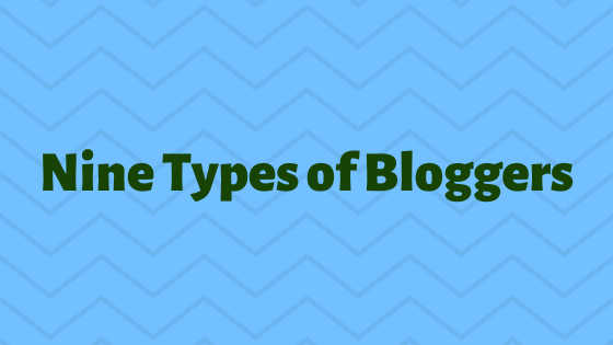 Nine Types of Bloggers