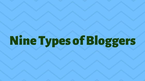 Nine Types ofBloggers