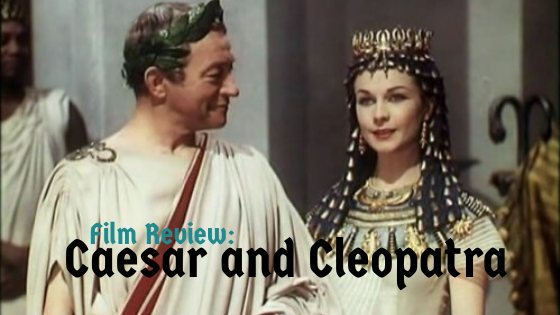 Film Review: Caesar and Cleopatra (1945)