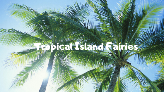 Tropical island fairies