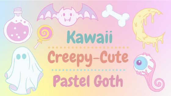 Fashion Trends ~ Kawaii / Creepy-Cute / PastelGoth
