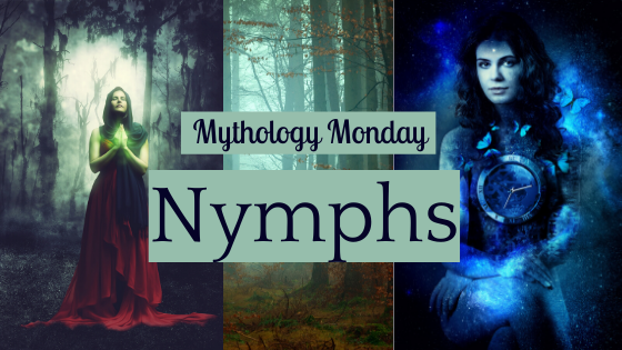 Mythology Monday ~ Nymphs!