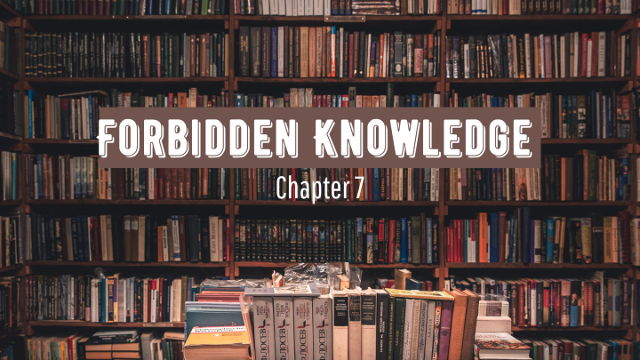 Forbidden Knowledge (chapter7)