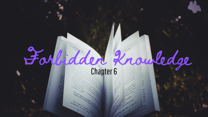 Forbidden Knowledge (chapter6)