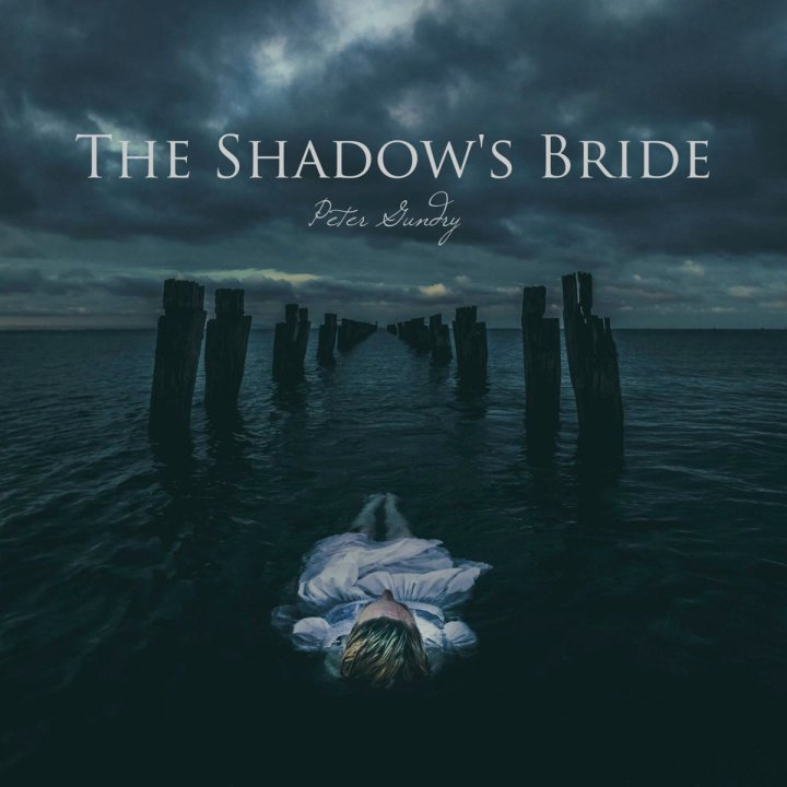 """Album Review: """"The Shadow's Bride"""" by PeterGundry"""