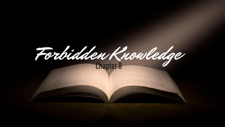 Forbidden Knowledge (chapter 8)