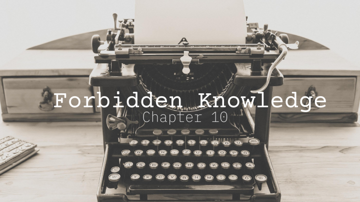 Forbidden Knowledge (chapter10)