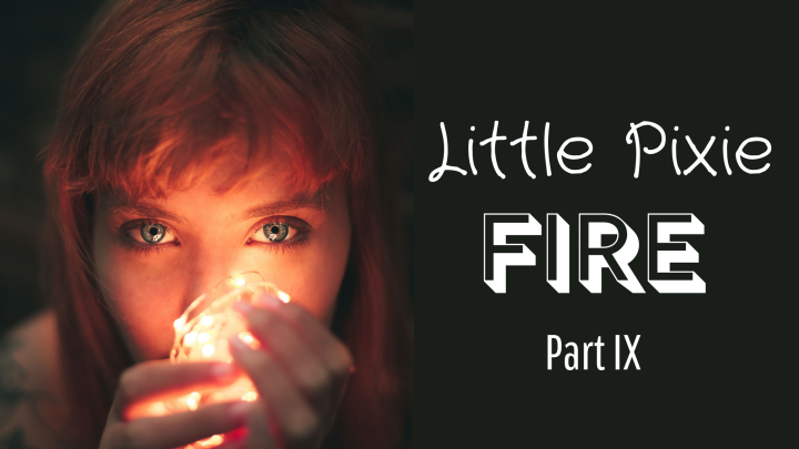 Little Pixie ~ Fire (Part VI)