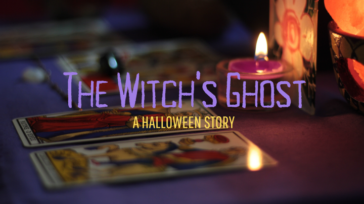 "Halloween Story ~ ""The Witch's Ghost"""