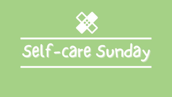 Self-care Sunday ~ OVERSTIMULATION