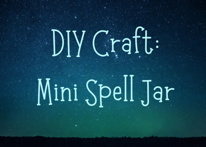 DIY Craft: Mini Spell Jar