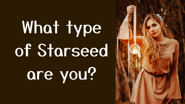 Types of Starseeds — which one areyou?